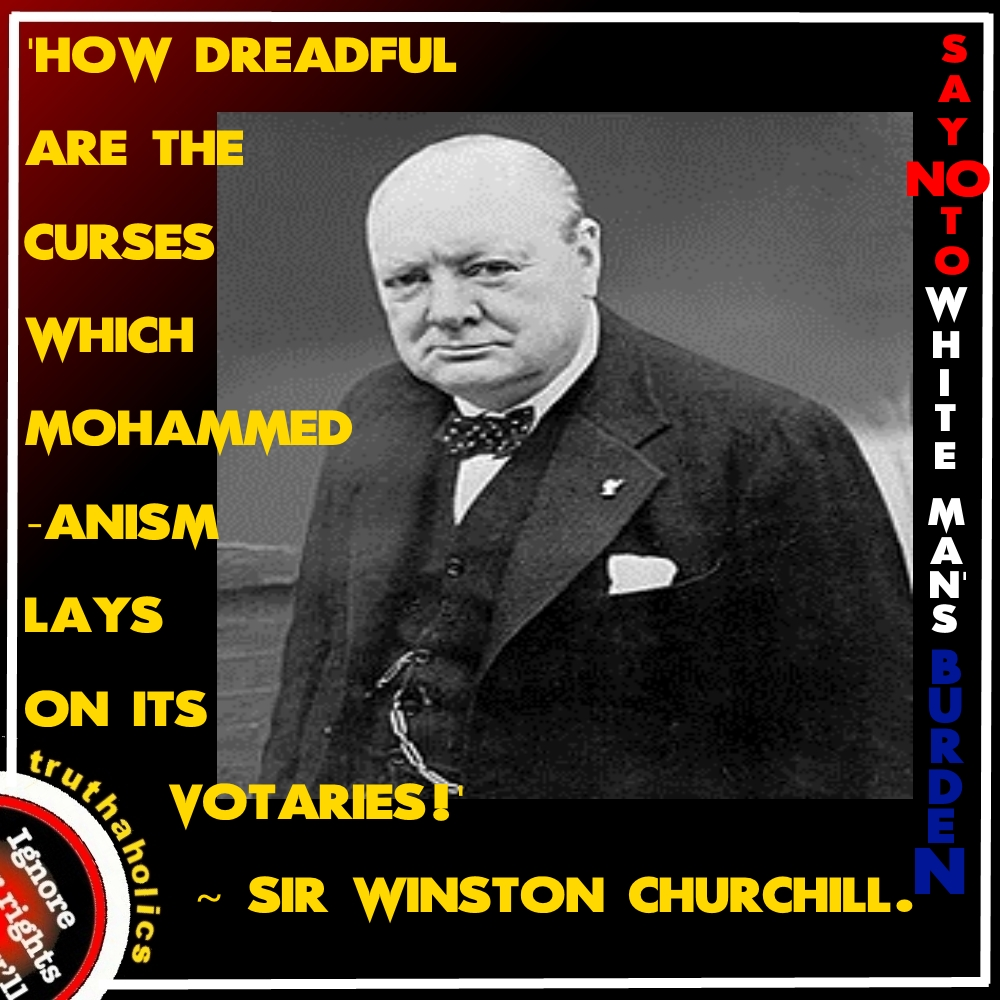 winston churchill essay islam Winston spencer-churchill (october 10, 1940 – march 2, 2010), generally known as winston churchill, was a british politician, and a grandson of former prime minister sir winston churchill at its most extreme, authoritarianism is exemplified by the isms of the 20th century — communism, fascism and nazism.